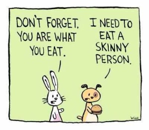 I need to eat a skinny person